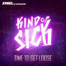 Time 2 Get Loose [Original Extended Mix]/Kind of Sick