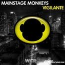 Vigilante [Original Extended Mix]/Mainstage Monkeys