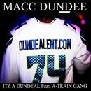 Itz A Dundeal/Macc Dundee