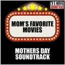 Mom's Favorite Movies: Mothers Day Soundtrack/TV & MOVIE SOUNDTRAX