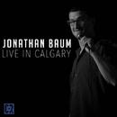 Live In Calgary/Jonathan Baum