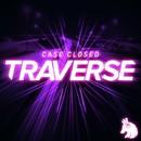 Traverse/Case Closed