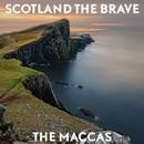 Scotland the Brave/The Maccas
