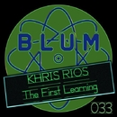 The First Learning/Khris Rios