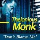 Don't Blame Me/Thelonious Monk