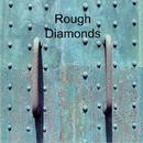 Rough Diamonds/Rough Diamonds