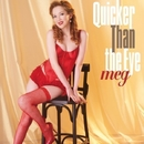 Quicker Than the Eye/meg
