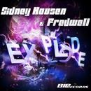 Explode [Original Extended Mix]/Sidney Housen & Fredwell
