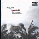 Good Times (Remix) feat. BANKROLL/DONY JOINT