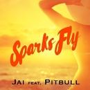 Sparks Fly (feat. Pitbull)/Jai
