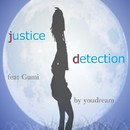 justice detection feat.GUMI/youdream