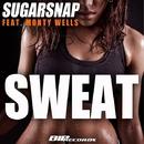 Sweat (feat. Monty Wells)/Sugarsnap