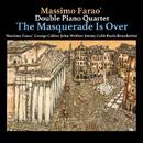 The Masquerade Is Over/Massimo Farao' Double Piano Quartet