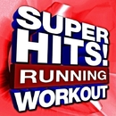 Super Hits! Running Workout/Running Music Workout