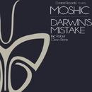 Darwin's Mistake/Moshic