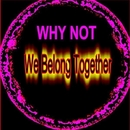We Belong Together/Why Not