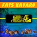 Boppin A Riff/Fats Navarro