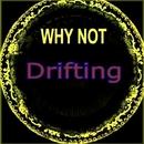 Drifting/Why Not