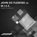 Dame Blanche/John 00 Fleming vs M.I.K.E.