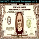Remixed and Remastered Vol. 3/Why Not