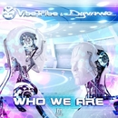 Who We Are/Vibe Tribe & Dynamic