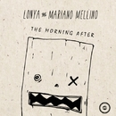 The Morning After/Lonya & Mariano Mellino