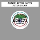 Future Slam/Return Of The Native