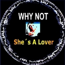 She's a Lover/Why Not