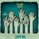 Village Facts/Joph Wa & Jon Rich