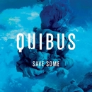 Save Some/Quibus