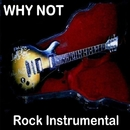 Rock Instrumental/Why Not