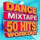 Dance Mixtape – 50 Hits! Workout/Workout Buddy