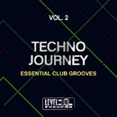Techno Journey, Vol. 2 (Essential Club Grooves)/Sacchi & Albert Evel & Davide Bomben & Kdw & DJ My Friend & DJ Res & Dariush & J-Funk & Kosmika & Ricky Fobis & Lady Brian & Fat-Tao & Roger Vega & L.I.V. & Igor S
