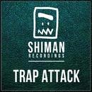 Shiman Trap Attack/Rautu & The Provence & Matro & Podsy & Recvst