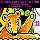 Stories for Kids at Bedtime Vol. 12/Stories for Kids at Bedtime