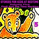 Stories for Kids at Bedtime Vol. 5/Stories for Kids at Bedtime