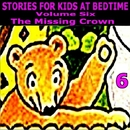 Stories for Kids at Bedtime Vol. 6/Stories for Kids at Bedtime