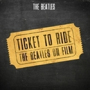 Ticket to Ride - The Beatles on Film/The Beatles
