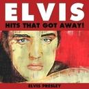 Elvis - Hits That Got Away!/Elvis Presley