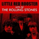 Little Red Rooster - Hits of The Rolling Stones/The Rolling Stones