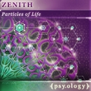 Particles of Life/Zenith