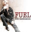 30s medication/FUEL