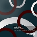 Hold Your Horses (Remixes)/Bart Skils