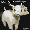 Taxidermy EP/Avenir