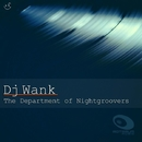 The Department of Nightgroovers/Dj Wank