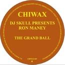 The Grand Ball/Dj Skull, Ron Maney