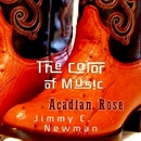 The Color of Music: Acadian Rose/Jimmy C. Newman