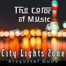 The Color of Music: City Lights Zone/Krzysztof Duda