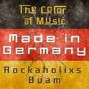The Color of Music: Made in Germany/Rockaholixs Buam