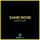 Lights On/Zahid Noise